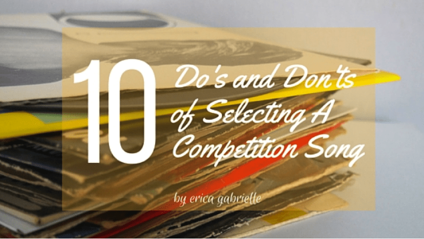 10 Do's And Don'ts Of Selecting A Competition Song
