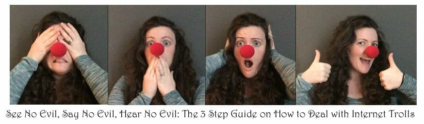 See No Evil, Say No Evil, Hear No Evil: The 3 Step Guide On How To Deal With Internet Trolls