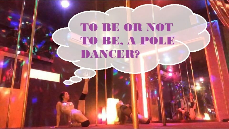 To Be Or Not To Be Pole Dancer