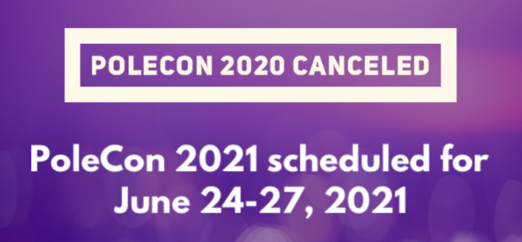 PoleCon 2020 Canceled, PoleCon 2021 June 24-27, 2021