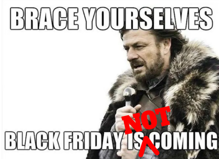 Why There Is No Black Friday Sale This Year
