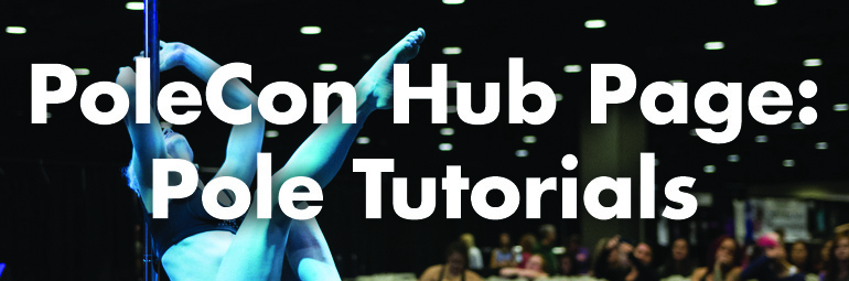 PoleCon Hub Page: Pole Tutorials