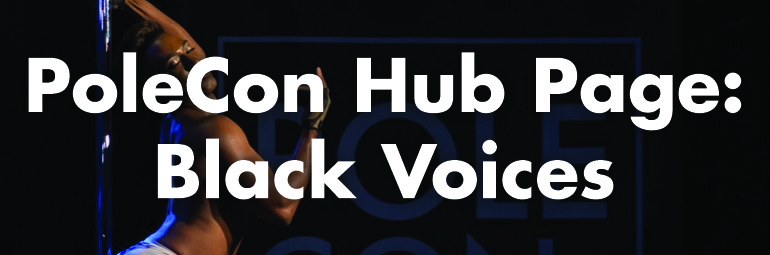 PoleCon Hub Page: Black Voices